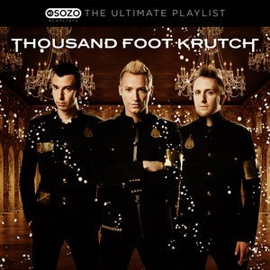 Альбом: Thousand Foot Krutch - The Ultimate Playlist