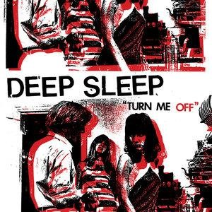 Альбом: Deep Sleep - Turn Me Off
