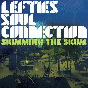 Альбом: Lefties Soul Connection - Skimming the Skum