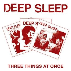 Альбом: Deep Sleep - Three Things At Once