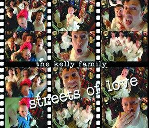 Альбом: The Kelly Family - Streets Of Love