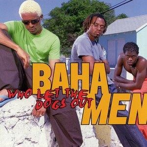 Альбом: Baha Men - Who Let The Dogs Out