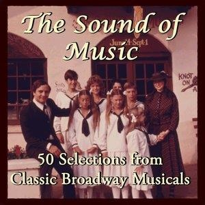 Альбом: Studio Group - The Sound of Music: 50 Selections from Classic Broadway Musicals