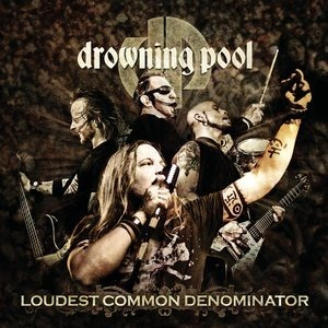Альбом: Drowning Pool - Loudest Common Denominator