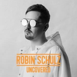 Альбом: Robin Schulz - Uncovered