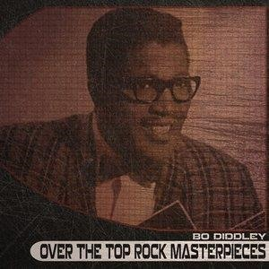 Альбом: Bo Diddley - Over the Top Rock Masterpieces