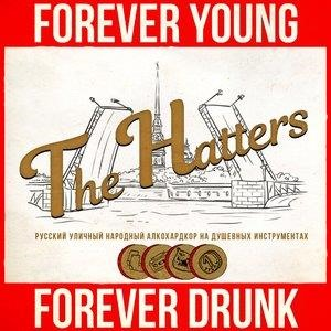 Альбом: The Hatters - Forever Young, Forever Drunk