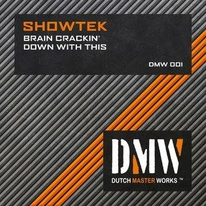 Альбом: Showtek - Brain Crackin' / Down with This