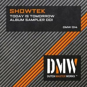 Альбом: Showtek - Today Is Tomorrow Album Sampler 001