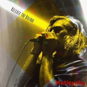 Альбом: Matisyahu - Release the Bound
