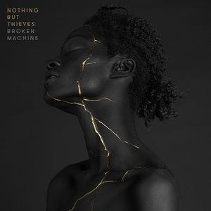 Альбом: Nothing But Thieves - Broken Machine