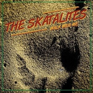 Альбом: The Skatalites - Walk With Me