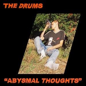 Альбом The Drums - Abysmal Thoughts