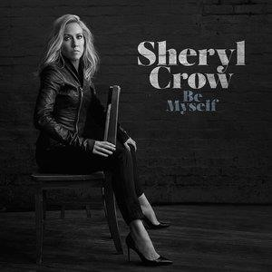 Альбом Sheryl Crow - Be Myself