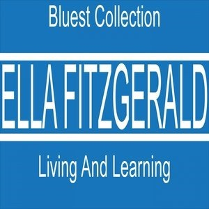 Альбом: Ella Fitzgerald - Bluest Collection: Living and Learning