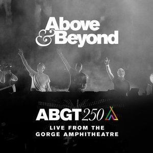 Альбом: Above & Beyond - Group Therapy 250 Live from The Gorge Amphitheatre