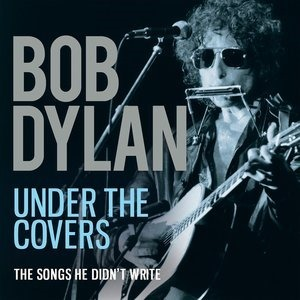 Альбом: Bob Dylan - Under the Covers