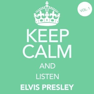 Альбом: Elvis Presley - Keep Calm and Listen Elvis Presley (Vol. 01)