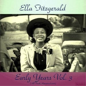 Альбом: Ella Fitzgerald - Early Years, Vol. 3