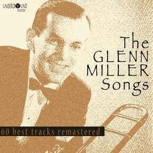Альбом: Glenn Miller - The Glenn Miller Songs