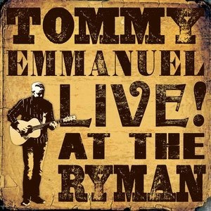 Альбом: Tommy Emmanuel - Live! at the Ryman