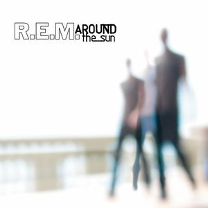 Альбом: R.E.M. - Around The Sun