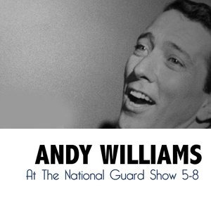 Альбом: Andy Williams - At the National Guard Show 5-8