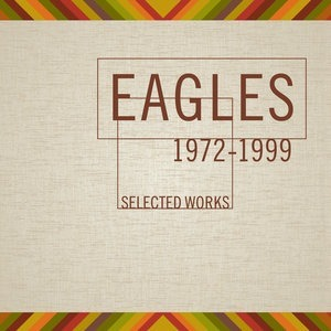 Альбом Eagles - Selected Works (1972-1999)