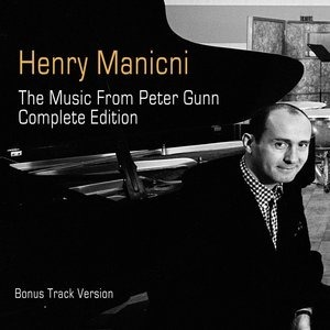Альбом: Henry Mancini - The Music from Peter Gunn: Complete Edition