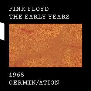 Альбом Pink Floyd - The Early Years 1968 GERMIN/ATION