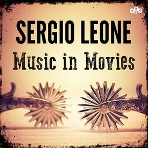 Альбом: Ennio Morricone - Sergio Leone - Music in Movies
