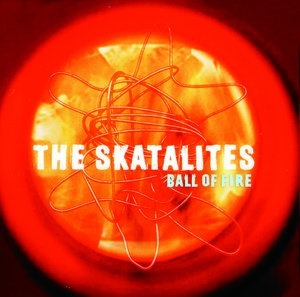 Альбом: The Skatalites - Ball Of Fire