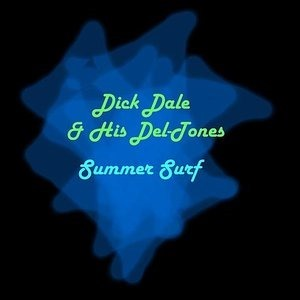 Альбом: Dick Dale & His Del-Tones - Summer Surf