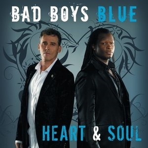 Альбом Bad Boys Blue - Heart & Soul