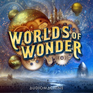 Альбом: Audiomachine - Worlds of Wonder