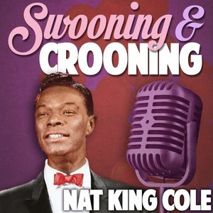 Альбом: Nat King Cole - Swooning and Crooning - Nat King Cole