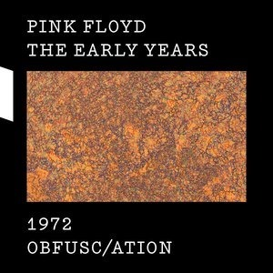 Альбом Pink Floyd - The Early Years 1972 OBFUSC/ATION