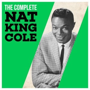 Альбом: Nat King Cole - The Complete Nat King Cole