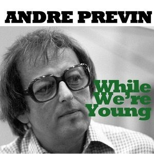 Альбом: Andre Previn - While We're Young