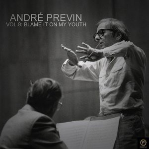 Альбом: Andre Previn - André Previn, Vol. 8: Blame It On My Youth