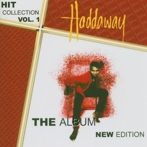 Альбом Haddaway - The Album New Edition - Hit Collection Vol. 1