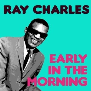 Альбом: Ray Charles - Early In The Morning