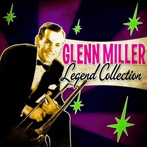 Альбом: Glenn Miller - Legend Collection
