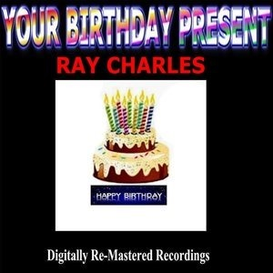 Альбом: Ray Charles - Your Birthday Present - Ray Charles