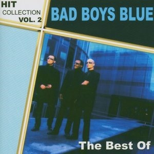 Альбом Bad Boys Blue - The Best Of - Hit Collection Vol. 2
