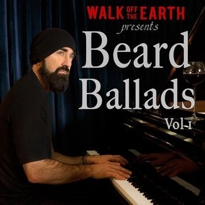 Альбом: Walk Off The Earth - Beard Ballads, Vol. 1