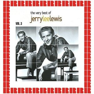 Альбом: Jerry Lee Lewis - The Very Best Of Jerry Lee Lewis, Vol. 3