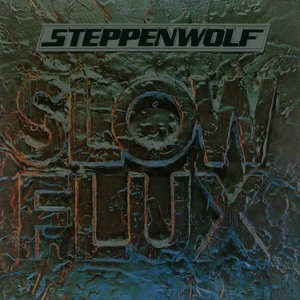 Альбом: Steppenwolf - Slow Flux