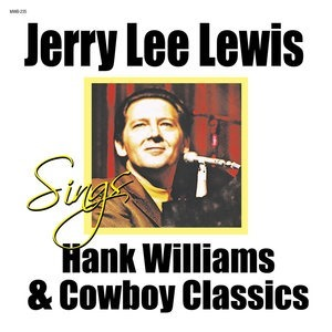 Альбом: Jerry Lee Lewis - Jerry Lee Lewis Sings Hank Williams & Country Classics