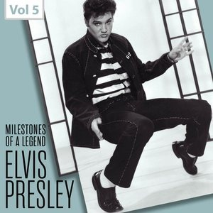 Альбом: Elvis Presley - Milestones of a Legend - Elvis Presley, Vol. 5